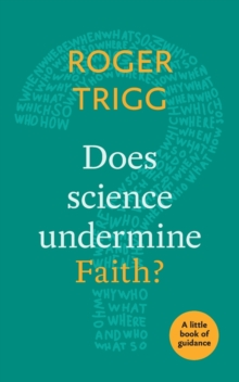 Does Science Undermine Faith? : A Little Book Of Guidance, Paperback / softback Book
