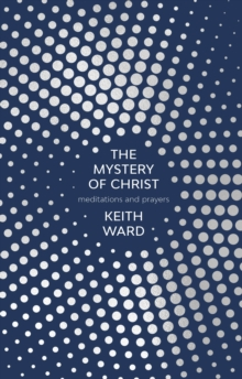 The Mystery of Christ : Meditations And Prayers, Paperback / softback Book