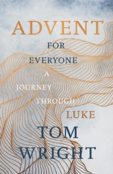 Advent for Everyone (2018): A Journey through Luke, Paperback / softback Book