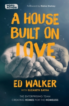 A House Built on Love: The enterprising team creating homes for the homeless, Paperback / softback Book