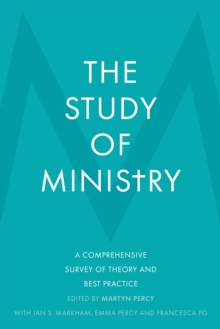 The Study of Ministry : A Comprehensive Survey of Theory and Best Practice, Hardback Book