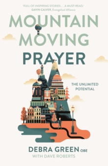 Mountain-Moving Prayer : The unlimited potential, Paperback / softback Book