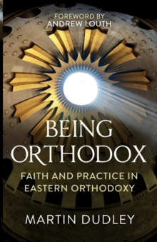 Being Orthodox : A Comprehensive Guide, Paperback / softback Book