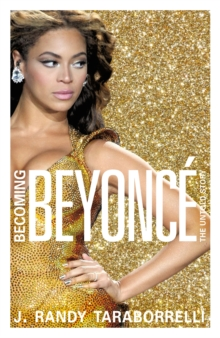 Becoming Beyonce : The Untold Story, Hardback Book