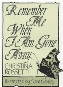Remember Me When I am Gone Away, Hardback Book