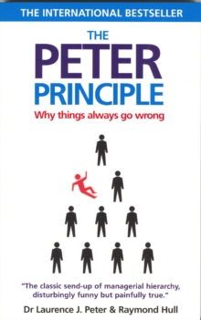 Peter Principle : Why Things Always Go Wrong, Paperback Book
