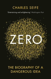 Zero : The Biography of a Dangerous Idea, Paperback / softback Book