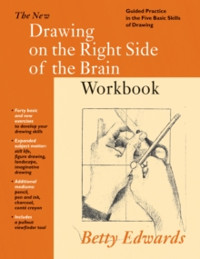 New Drawing on the Right Side of the Brain Workbook : Guided Practice in the Five Basic Skills of ..., Paperback Book