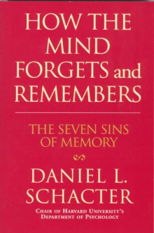 How the Mind Forgets and Remembers, Paperback Book