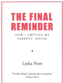 Final Reminder : How I Emptied My Parent's House, Paperback / softback Book