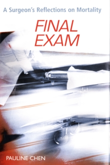 Final Exam : a Surgeon's Reflections on Mortality, Hardback Book