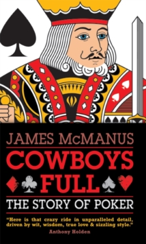 Cowboys Full : The Story of Poker, Paperback Book