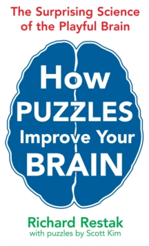 How Puzzles Improve Your Brain : The Surprising Science of the Playful Brain, Paperback / softback Book