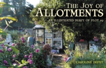 Joy of Allotments : An Illustrated Diary of Plot 19, Hardback Book