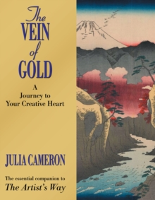 The Vein of Gold : A Journey to Your Creative Heart, Paperback Book