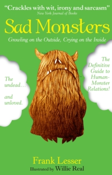 Sad Monsters : Growling on the Outside, Crying on the Inside, Paperback / softback Book