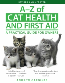 A-Z of Cat Health and First Aid : A Practical Guide for Owners, Paperback Book