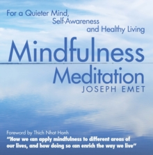 Mindfulness Meditation : For a Quieter Mind, Self-Awareness and Healthy Living, Paperback / softback Book