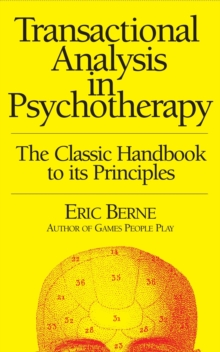 Transactional Analysis in Psychotherapy, Paperback Book