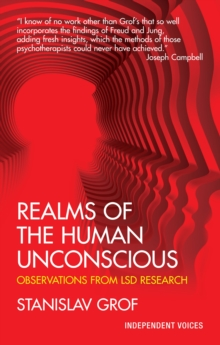 Realms of the Human Unconscious : Observations from LSD Research, Paperback / softback Book