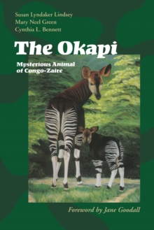The Okapi : Mysterious Animal of Congo-Zaire, Paperback / softback Book