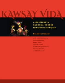 Kawsay Vida : A Multimedia Quechua Course for Beginners and Beyond, Paperback Book