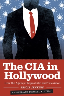 The CIA in Hollywood : How the Agency Shapes Film and Television, Paperback Book