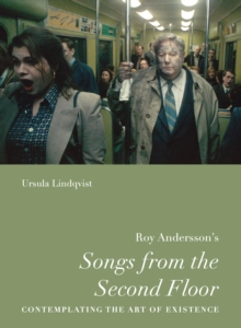 "Roy Andersson's ""Songs from the Second Floor"" : Contemplating the Art of Existence, EPUB eBook"