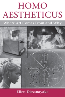 Homo Aestheticus : Where Art Comes From and Why, PDF eBook