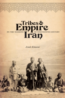 Tribes and Empire on the Margins of Nineteenth-century Iran, Paperback Book