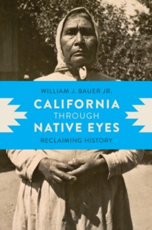 California through Native Eyes : Reclaiming History, Paperback / softback Book