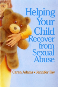 Helping Your Child Recover from Sexual Abuse, PDF eBook