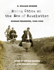 Rural China on the Eve of Revolution : Sichuan Fieldnotes, 1949-1950, Paperback Book