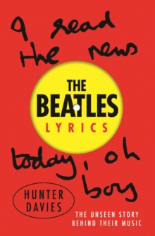 The Beatles Lyrics : The Unseen Story Behind Their Music, EPUB eBook