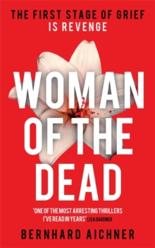 Woman of the Dead : A Thriller, Hardback Book