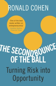 The Second Bounce Of The Ball : Turning Risk Into Opportunity, EPUB eBook