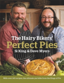 The Hairy Bikers' Perfect Pies : The Ultimate Pie Bible from the Kings of Pies, Hardback Book