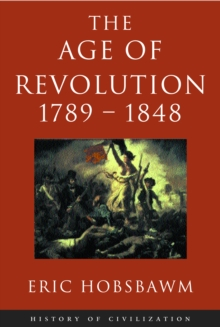 Age Of Revolution: 1789-1848, EPUB eBook