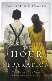 The Hour of Separation : From the bestselling author of Richard & Judy book club pick, The Rose of Sebastopol, Hardback Book