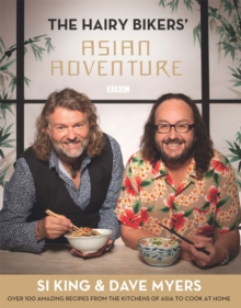 The Hairy Bikers' Asian Adventure : Over 100 Amazing Recipes from the Kitchens of Asia to Cook at Home, Hardback Book