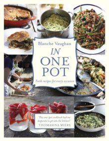 In One Pot : Fresh Recipes for Every Occasion, Hardback Book