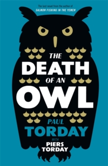 The Death of an Owl : From the author of Salmon Fishing in the Yemen, a witty tale of scandal and subterfuge, Hardback Book