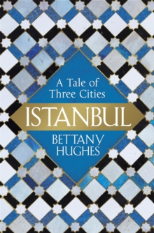 Istanbul : A Tale of Three Cities, EPUB eBook