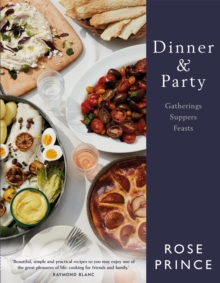 Dinner & Party : Gatherings. Suppers. Feasts., Hardback Book