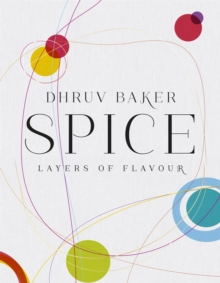 Spice : Layers of Flavour, Hardback Book