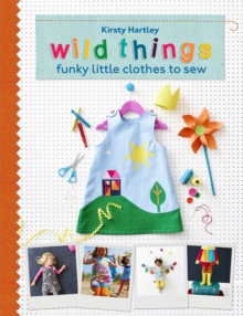 Wild Things : Funky Little Clothes to Sew, Hardback Book