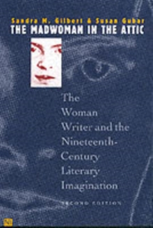 The Madwoman in the Attic : The Woman Writer and the Nineteenth-Century Literary Imagination, Paperback / softback Book
