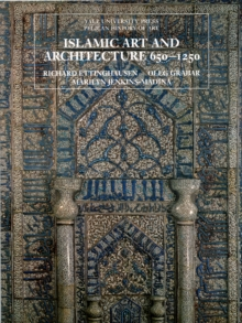 Islamic Art and Architecture, 650-1250, Paperback / softback Book