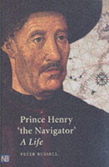 "Prince Henry ""The Navigator"" : A Life, Paperback Book"