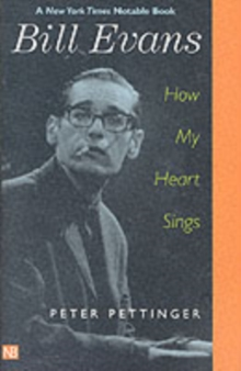 Bill Evans : How My Heart Sings, Paperback / softback Book